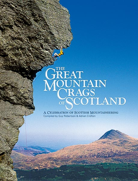 The Great Mountain Crags of Scotland, compiled by Guy Robertson and Adrian Crofton, has just been published by Vertebrate Graphics. It is one of the most significant books about British climbing to be produced in recent years. The cover photo shows Dave MacLeod climbing Dalriada (E7) on The Cobbler. (Photo Dave Cuthbertson)
