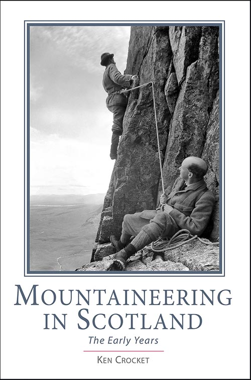 Mountaineering in Scotland - The Early Years by Ken Crocket was published by the Scottish Mountaineering Trust in July. The cover photo shows W.A. Morrison on the crux of Crowberry Ridge Direct on Buachaille Etive Mor in July 1905. Morrison did not succeed on this occasion. First climbed by the Abraham bothers in 1900, this route was years ahead of its time. (Photo A.E.Robertson)